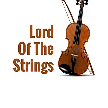 Lord of the Strings violin fiddle cello t shirt by RisingPixels