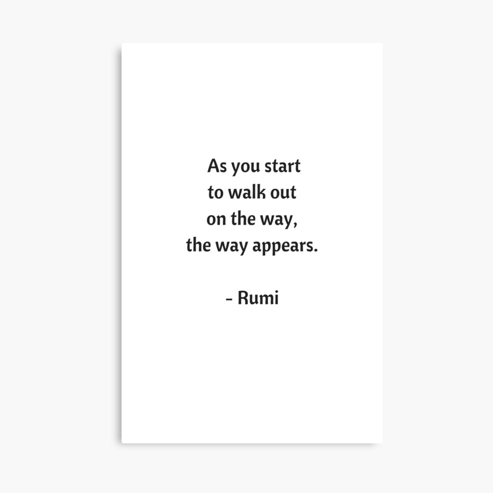 Rumi Inspirational Quotes - As you start to walk on the way the way appears Canvas Print