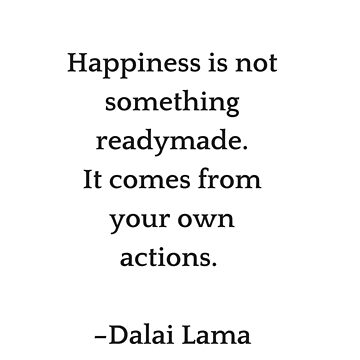 Happiness is not something ready made by IdeasForArtists