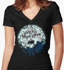 We're All Mad Here.  Women's Fitted V-Neck T-Shirt