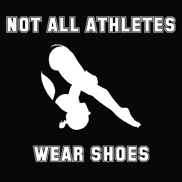 Diving Design Womens - Not All Athletes Wear Shoes by kudostees