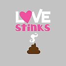 LOVE STINKS! with poo turd smelly by jazzydevil