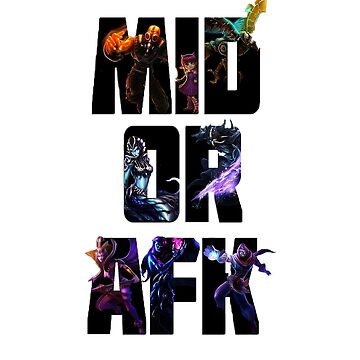 Mid or afk by Acolytecs