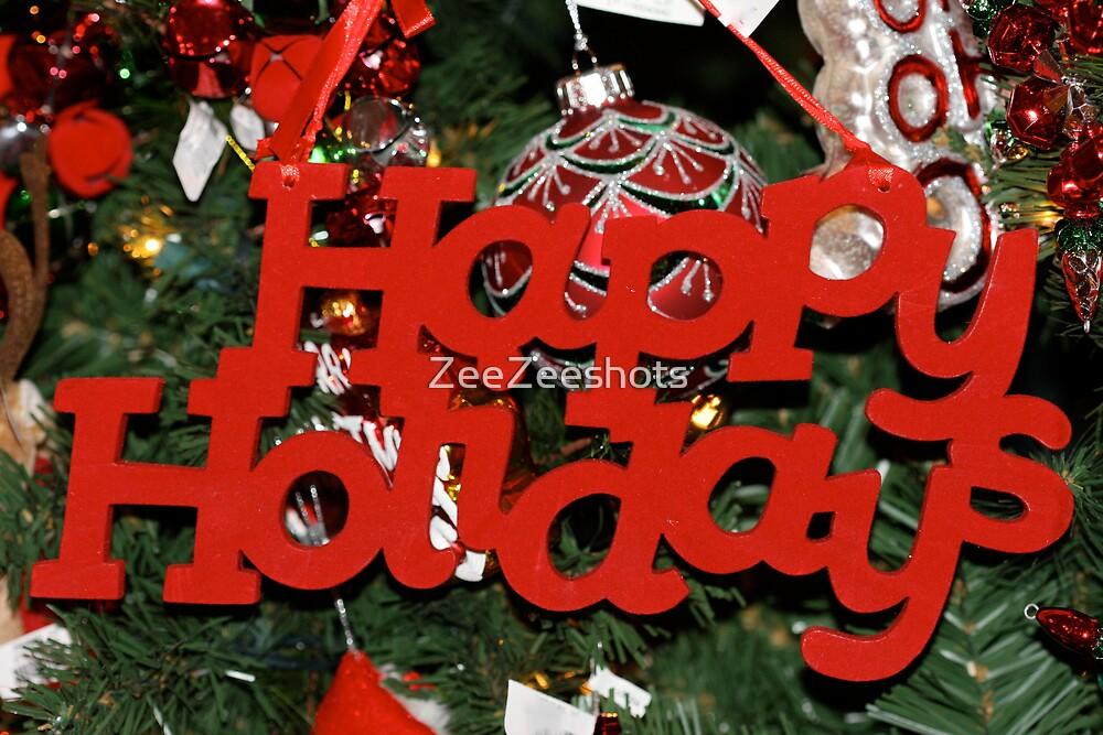 Happy Holiday Ornament  by ZeeZeeshots