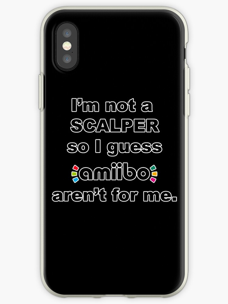 'Amiibo - I'm not a scalper so I guess Amiibo aren't for me' iPhone Case by  Trot4theWin