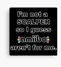 Amiibo - I'm not a scalper so I guess Amiibo aren't for me Canvas Print