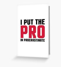 Pro In Procrastinate Funny Quote Greeting Card