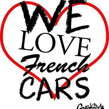 WE LOVE FRENCH CARS - für alle Liebhaber französischer Autos by GusiStyle