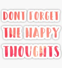 dont forget the happy thoughts Chance the Rapper Sticker