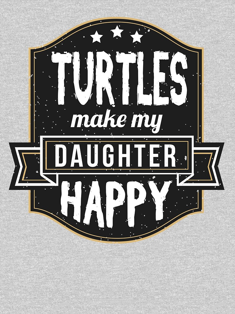 Turtles Make My Daughter Happy by Katnovations