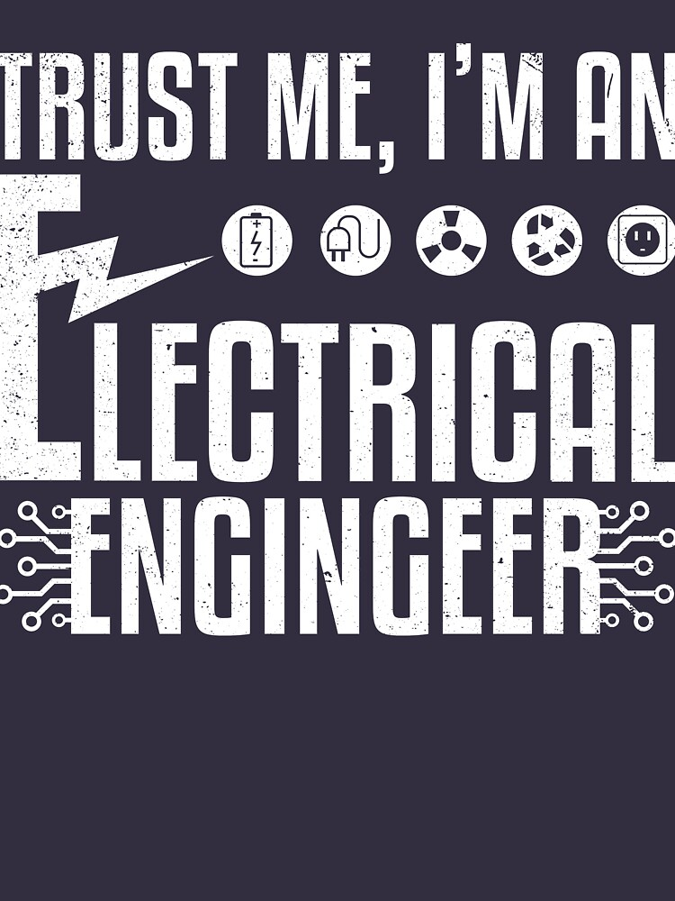 Trust Me I'm An Electrical Engineer by Katnovations