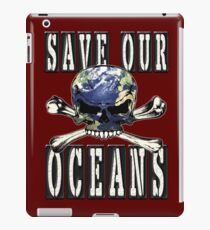 SAVE OUR OCEANS iPad Case/Skin