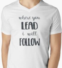 Where You Lead I Will Follow Quote T-Shirt