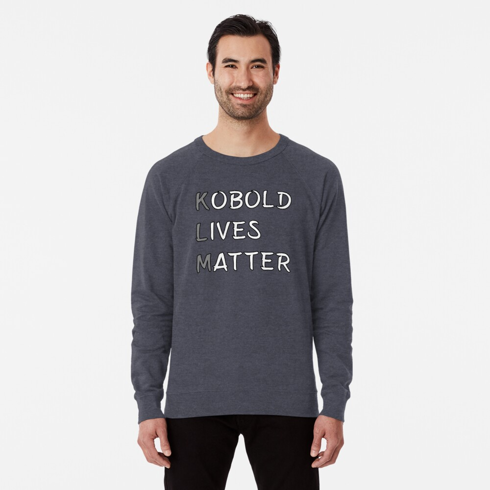 Kobold Lives Matter Meme DND 5e Pathfinder RPG Role Playing Tabletop RNG |  Lightweight Sweatshirt