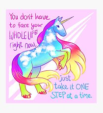 """""""You Don't Have to Face You Whole Life Right Now"""" Rainbow Unicorn Photographic Print"""