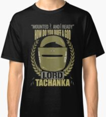 Lord Tachanka Classic T-Shirt