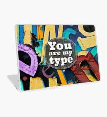 You Are My Type! Laptop Skin