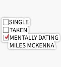 mentally dating miles mckenna Sticker