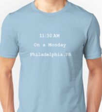 On a monday. Philadelphia,PA Unisex T-Shirt