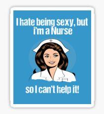 I Hate Being Sexy But I Am A Nurse Sticker