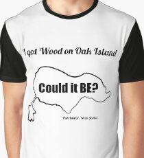 I got Wood on Oak Island Curse of Oak Season 5 Nova Scotia  Island Funny Tshirt  Graphic T-Shirt