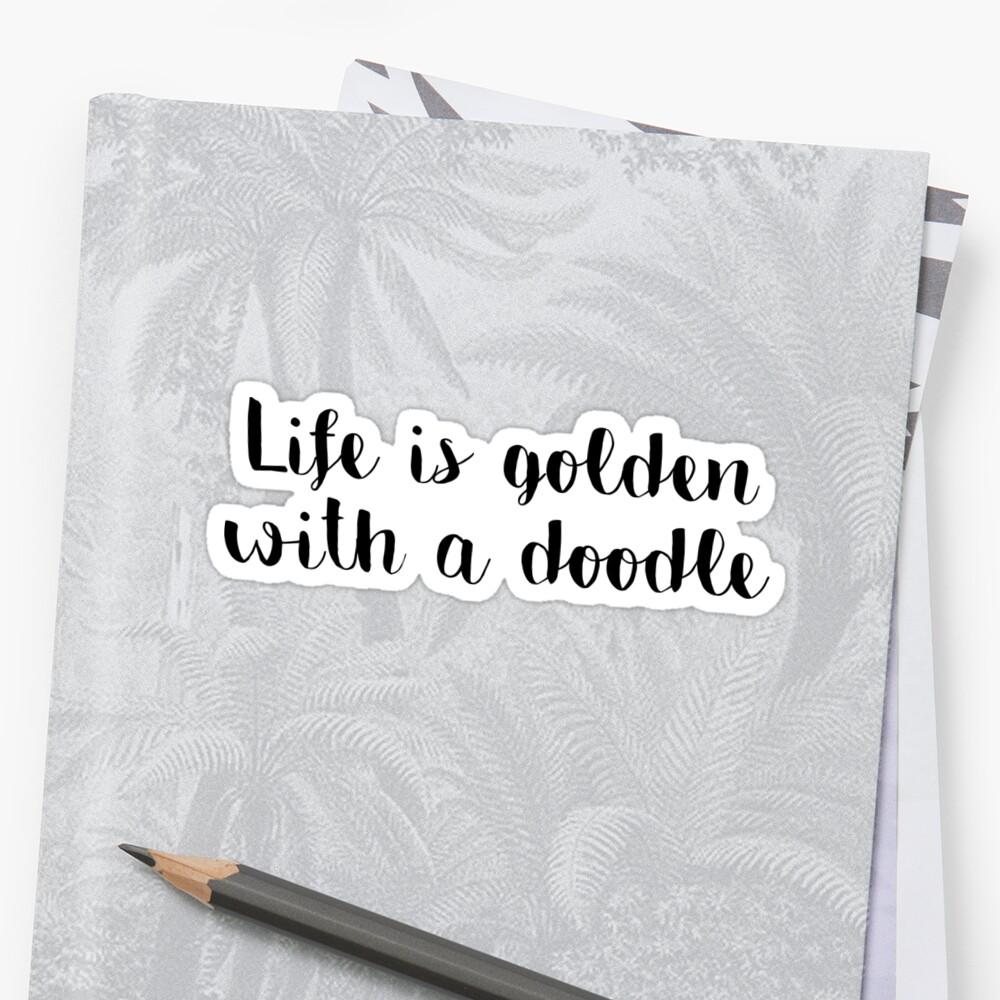 golden doodle sticker - life is golden with a doodle (goldendoodle) by efdesigns