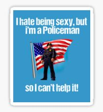 I Hate Being Sexy But I Am A Policeman Sticker
