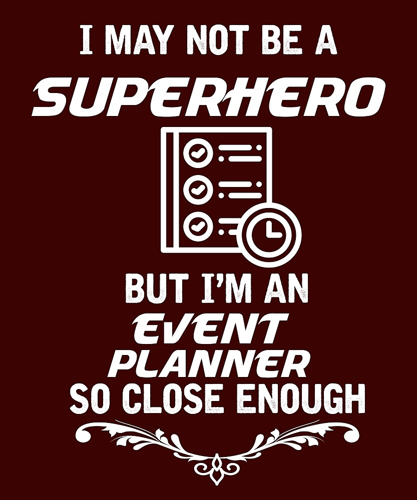 Not Superhero But Event Planner by AlwaysAwesome