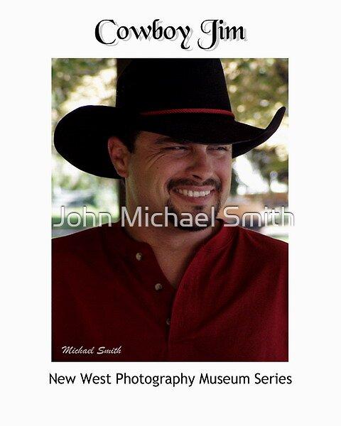 Cowboy Jim by John Michael Smith
