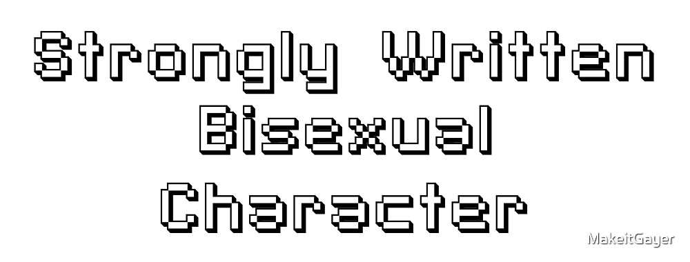 Strongly Written Bisexual Character by MakeitGayer