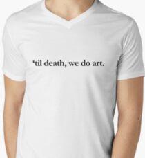 'Til death, we do art.  T-Shirt
