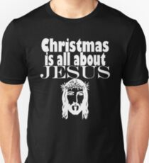 christmas is all about jesus T-Shirt