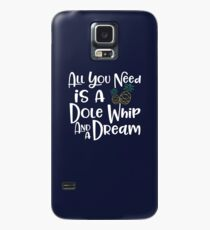 Dole Whip Dreams Case/Skin for Samsung Galaxy