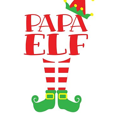 Papa ELF Christmas season T-Shirt Dad's Mom's Matching Tee by Dan66