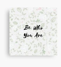 Inspirational Quote Typography - Be Who You Are Canvas Print