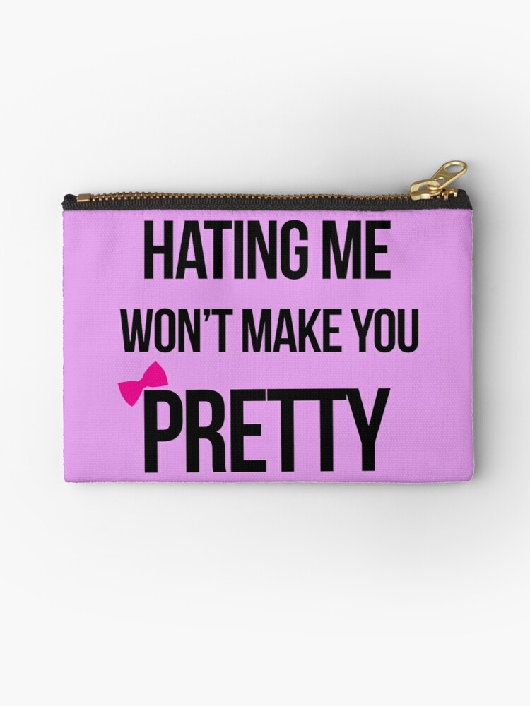 Haters Hating Pretty Funny Zipper Pouch By Nicnak85 Redbubble