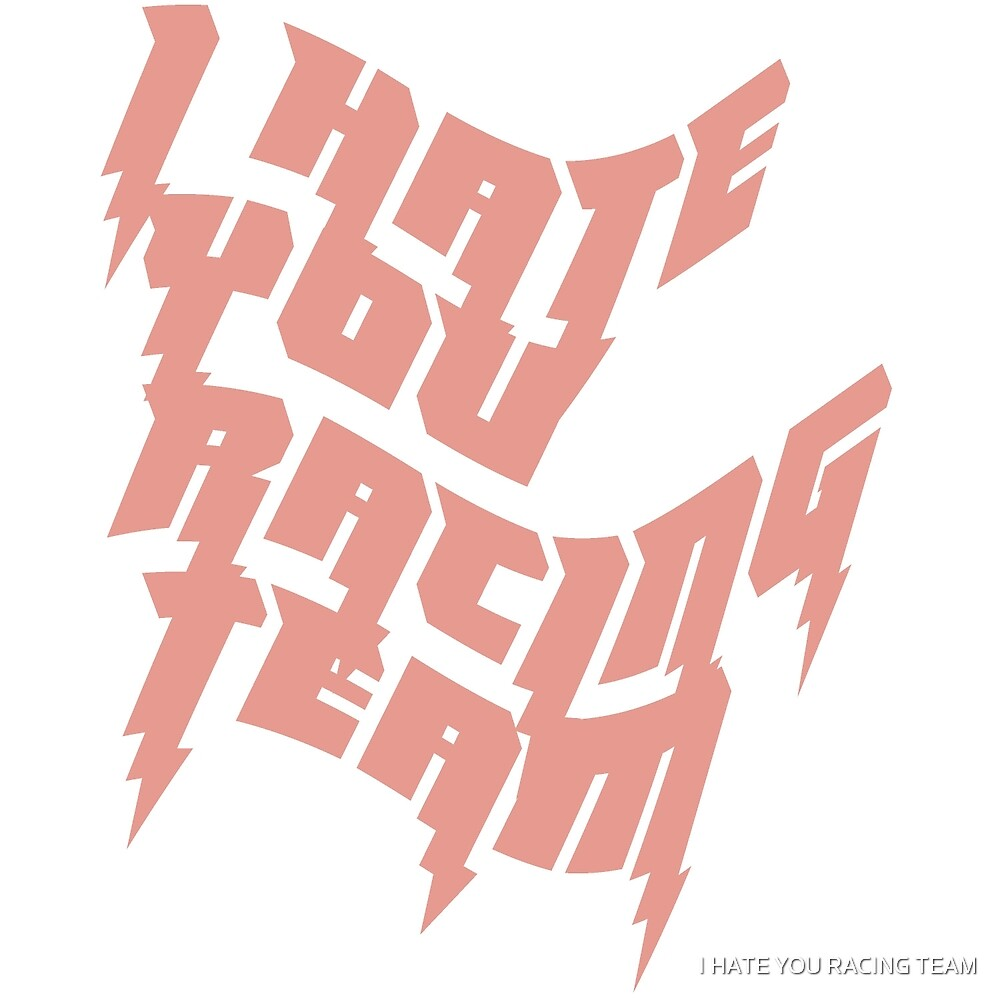 Logo by I HATE YOU RACING TEAM