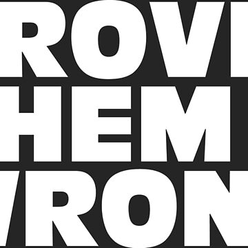 PROVE THEM WRONG by PutMotivationOn
