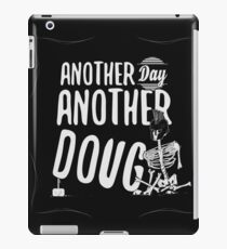 Another Day Another Doug iPad Case/Skin