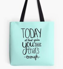 Today at Least You're You Light Blue Tote Bag