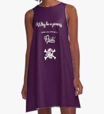 Why be a princess when you can be a pirate. A-Line Dress