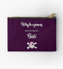 Why be a princess when you can be a pirate. Studio Pouch
