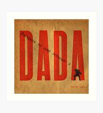 Personne ne peut échapper à DADA .3 Art Print