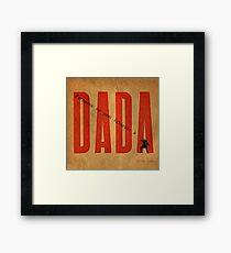 Personne ne peut échapper à DADA .3 Framed Print