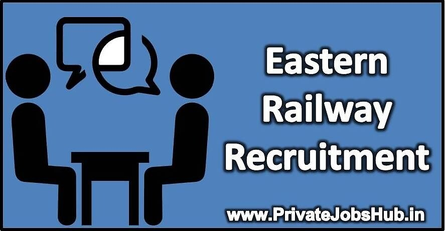 Eastern Railway Recruitment by privatejobshub