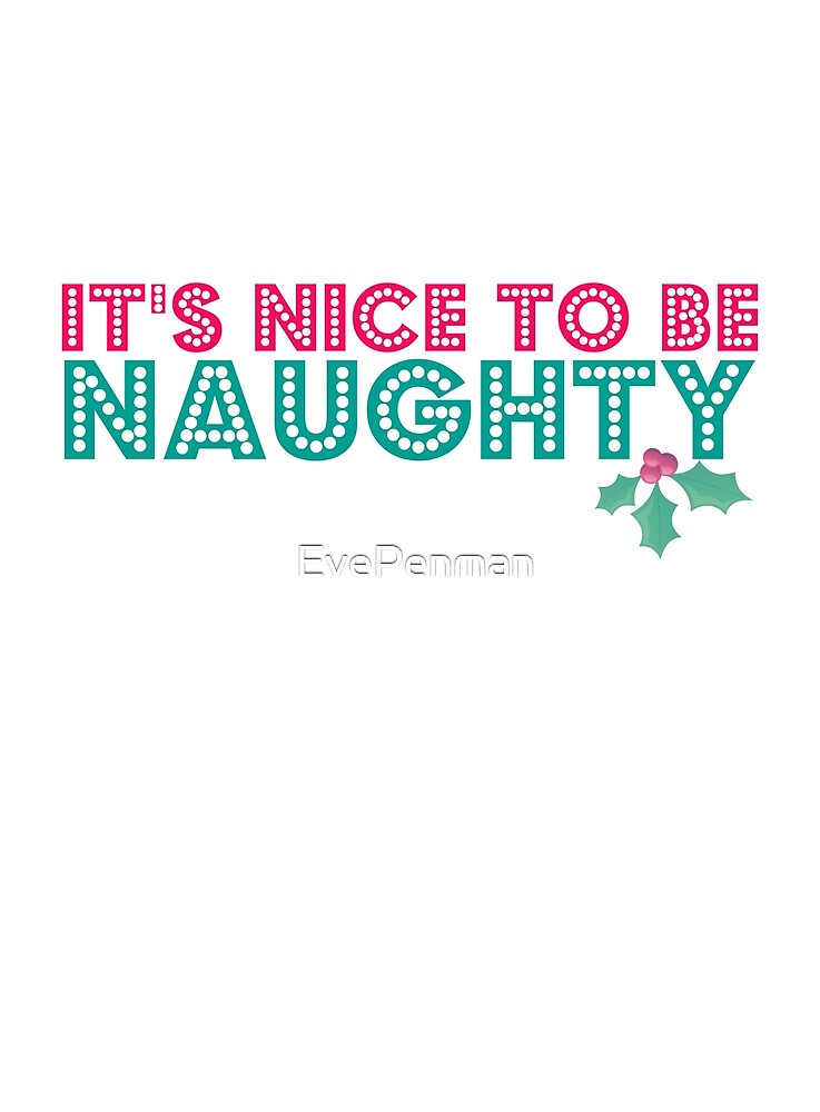 It's Nice to be Naughty by EvePenman