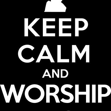 Keep Calm and Worship Ziltoid (White) by tonid
