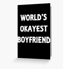 World's Okayest Boyfriend Greeting Card