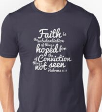 Faith in the Bible (Christian encouragement) Unisex T-Shirt