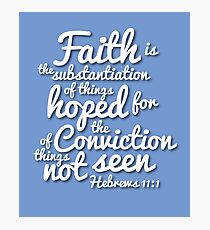 Faith in the Bible (Christian encouragement) Photographic Print
